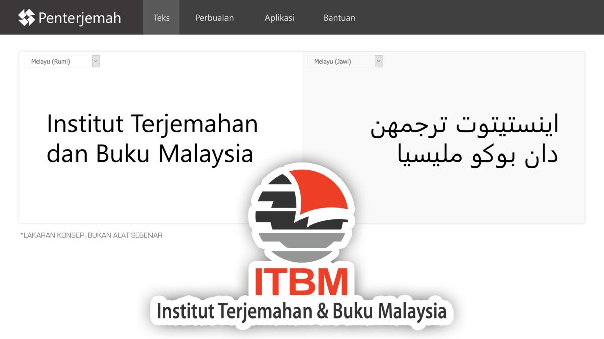 ITBM Sedang Membina Alat Penterjemah Rumi-JawiKomprehensif